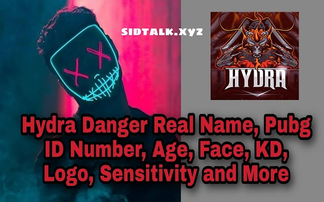 Hydra Danger Real Name, Pubg ID Number, Age, Face, KD, Logo, Sensitivity and More | Hydra Danger Biography
