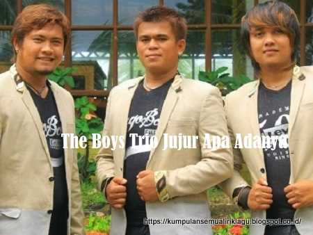 The Boys Trio Jujur Apa Adanya