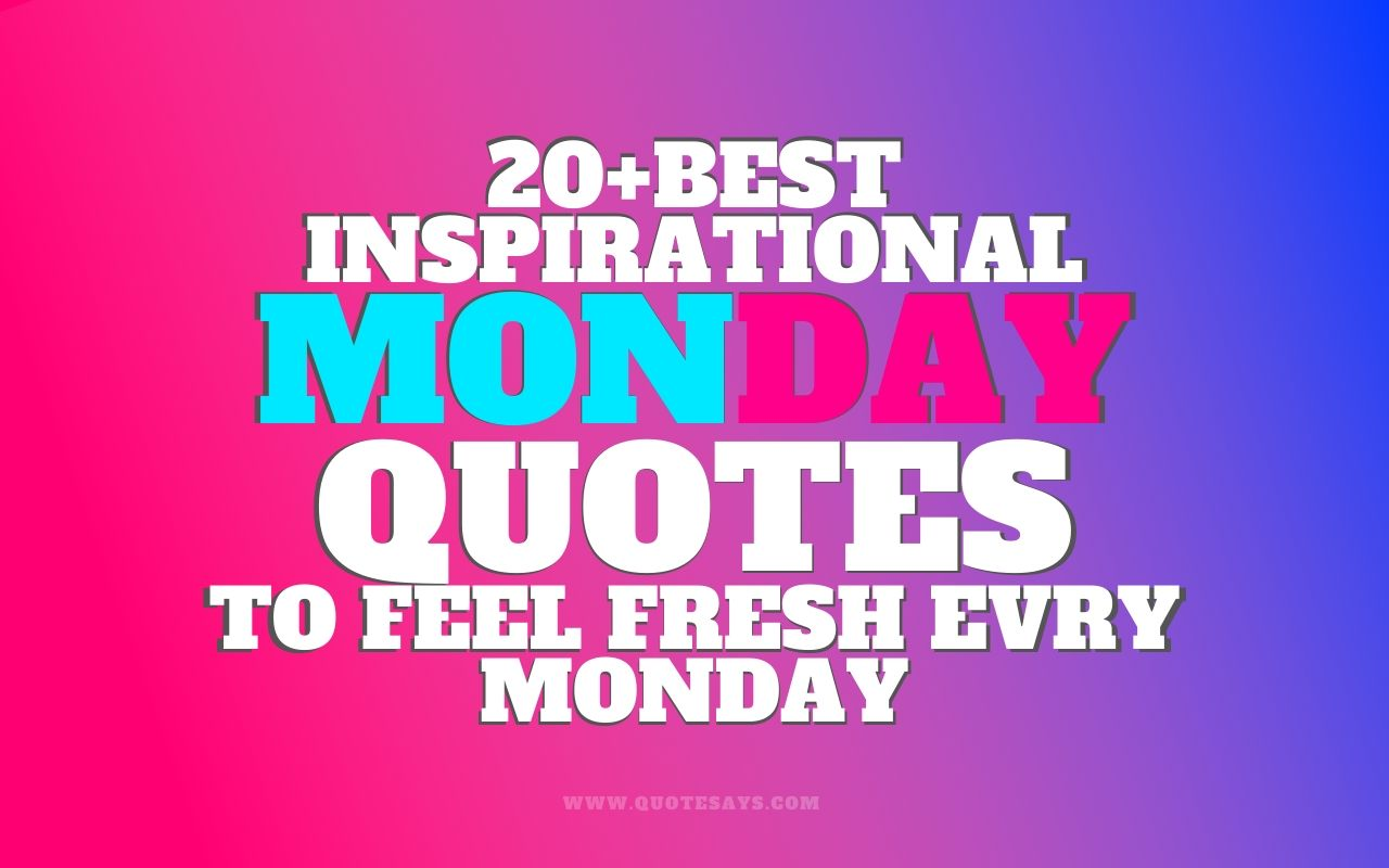 Inspirational Quotes for Monday, Monday Quotes