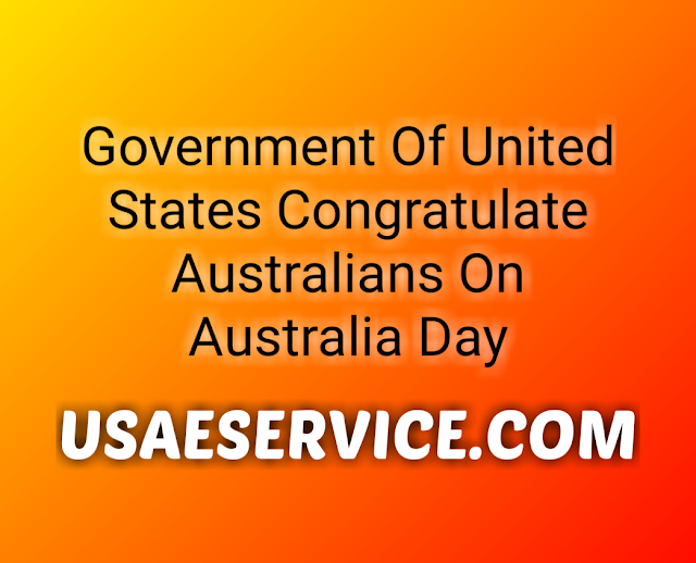 United States Congratulate Australians On Australia Day