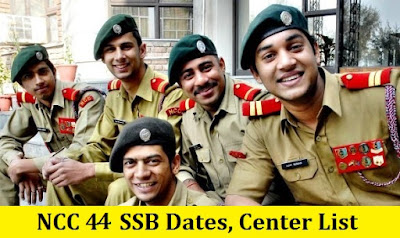 NCC 44 SSB Dates, Centre Allotment & Merit List