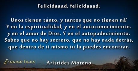 Frases sobre la felicidad, Arístides Moreno