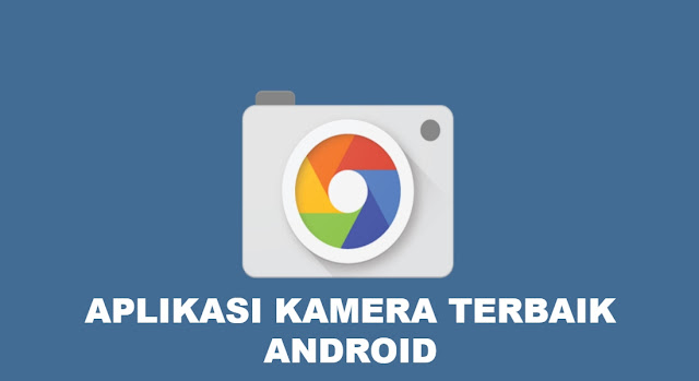 aplikasi-kamera-terbaik-android
