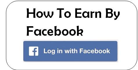 How To Earn Money Through Facebook 2020