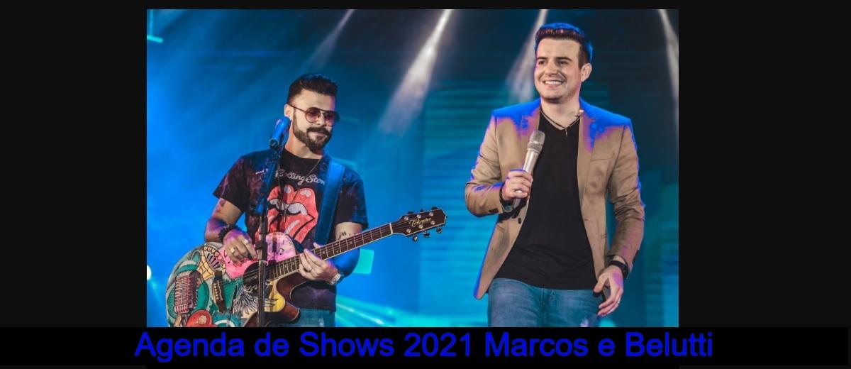 Agenda Shows 2021 Marcos e Belutti Próximos Shows - Ingressos, Cidades e Locais