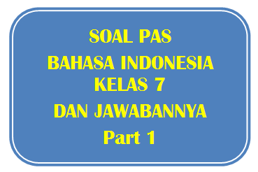 100+ Soal PAS Bahasa Indonesia Kelas 7 dan Jawabannya I Part 1