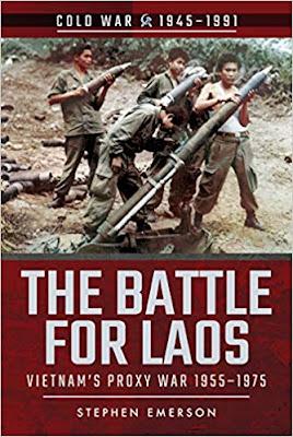 The Battle for Laos: Vietnam's Proxy War, 1955-1975