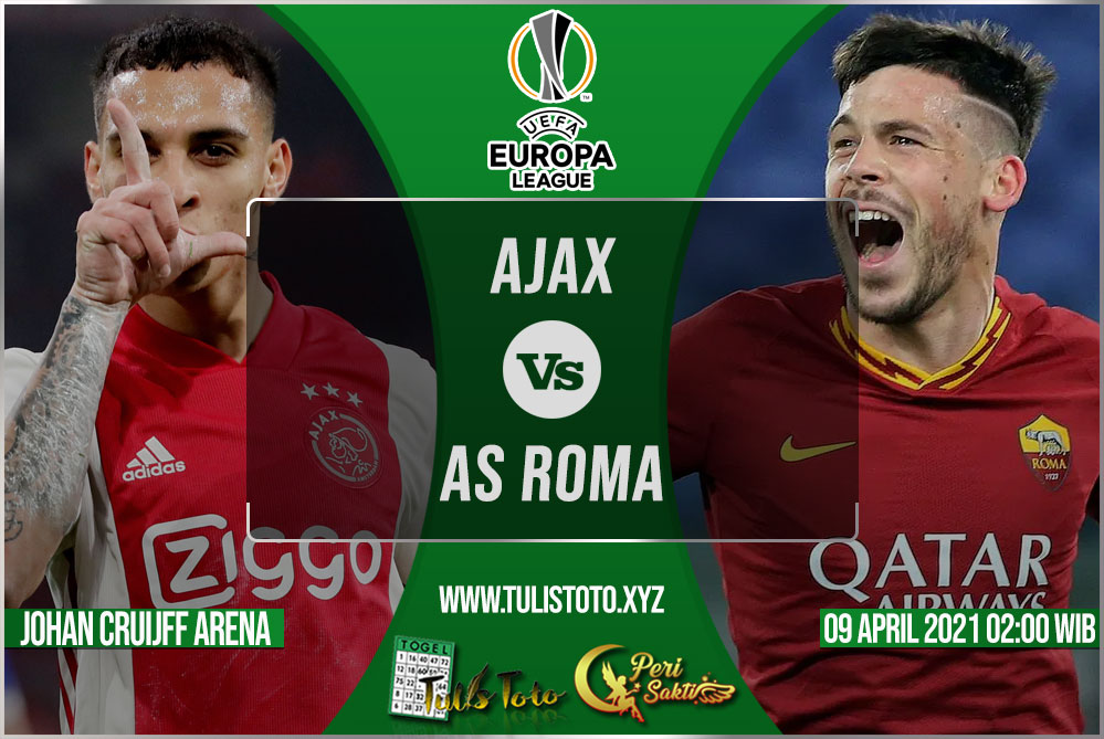 Prediksi Ajax vs AS Roma 09 April 2021