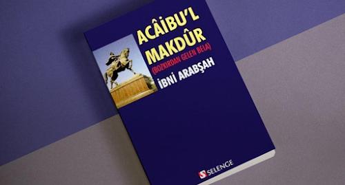İbni Arapşah - Acaibu'l Makdur'un Tahlili