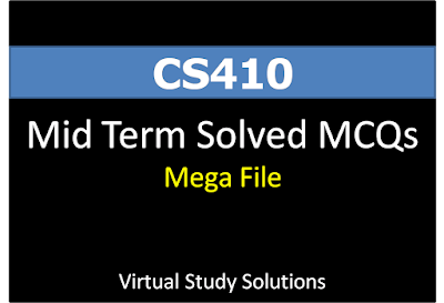 CS410 Solved MCQs Mega File for Mid Term