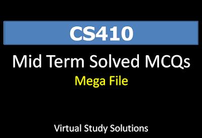 CS410 Solved MCQs Mega File for Mid Term