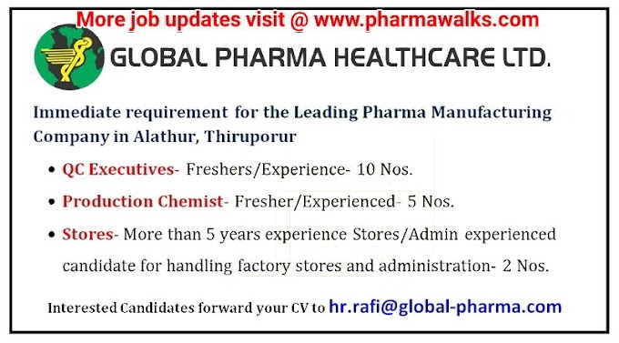 Global Pharma Health Care Ltd urgent hiring for Freshers and Experienced candidates