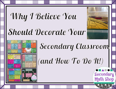 Why I Believe You Should Decorate Your Secondary Classroom (and How To Do It!)