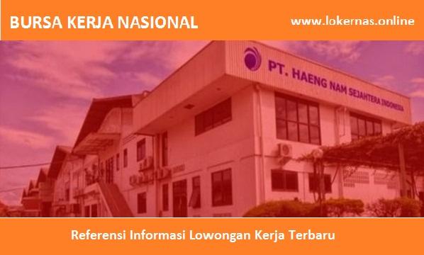 Lowongan Kerja Terbaru di PT Haeng Nam Sejahtera Indonesia (Lulusan SMA/SMK/Setara)