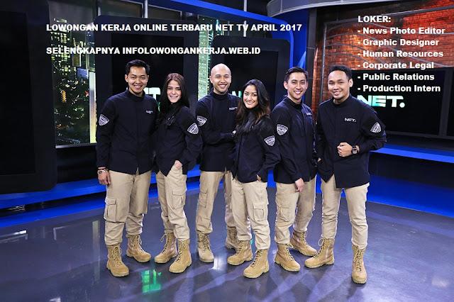 LOWONGAN KERJA ONLINE TERBARU NET TV APRIL 2017