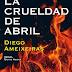 La crueldad de abril, de Diego Ameixeiras