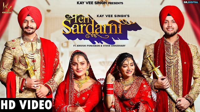 Song  :  Teri Sardarni Song Lyrics Singer  :  Kay Vee Singh Lyrics  :  Kay Vee Singh & Ricky Malhi  Music  :  Cheetah Director  :  Sahil Kanda & Sagar Kanda