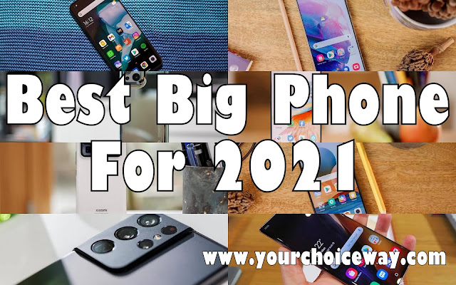 Best Big Phone For 2021 - Your Choice Way