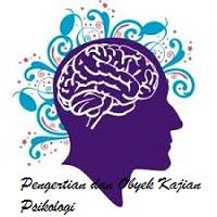 Pengertian dan Obyek Kajian Psikologi