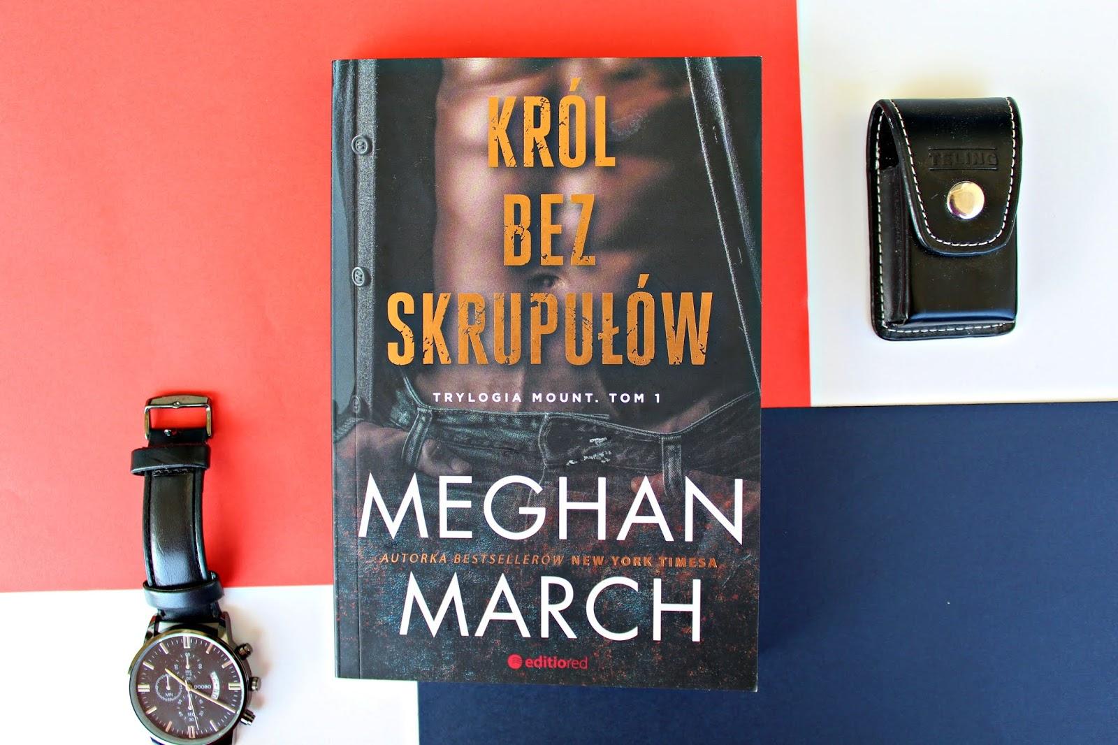 "Meghan March ""Król bez skrupułów"" - recenzja książki"