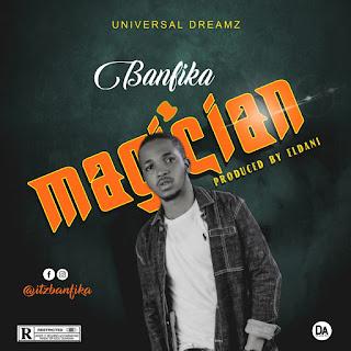 (Mp3) Magician - Banfika Free Mp3 Download and Stream