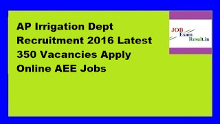 AP Irrigation Dept Recruitment 2016 Latest 350 Vacancies Apply Online AEE Jobs