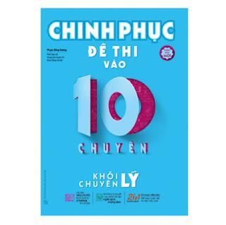 Chinh Phục Đề Thi Vào 10 Chuyên - Khối Chuyên Lý ebook PDF-EPUB-AWZ3-PRC-MOBI