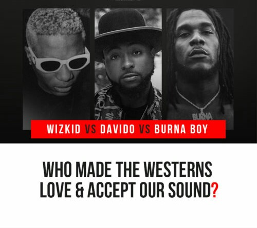 Who Made The Westerns To Love & Accept Our Sound! Between 'Wizkid', 'Davido', 'Burna Boy'