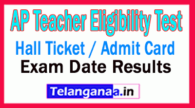AP TET Hall Ticket / Admit Card 2019 Download AP TET Call Letter Exam Date