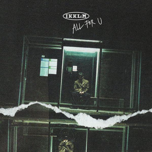 IKKL:M – ALL FOR U – Single