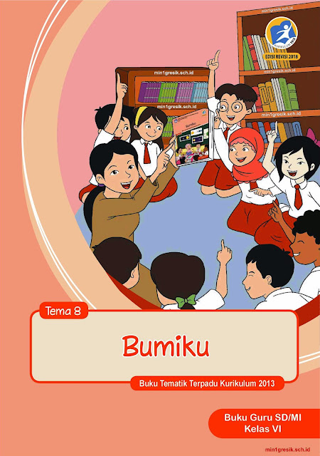 buku guru pembelajaran tematik terpadu tema 8 untuk kelas 6 sd/mi kurikulum 2013 edisi revisi tahun 2018