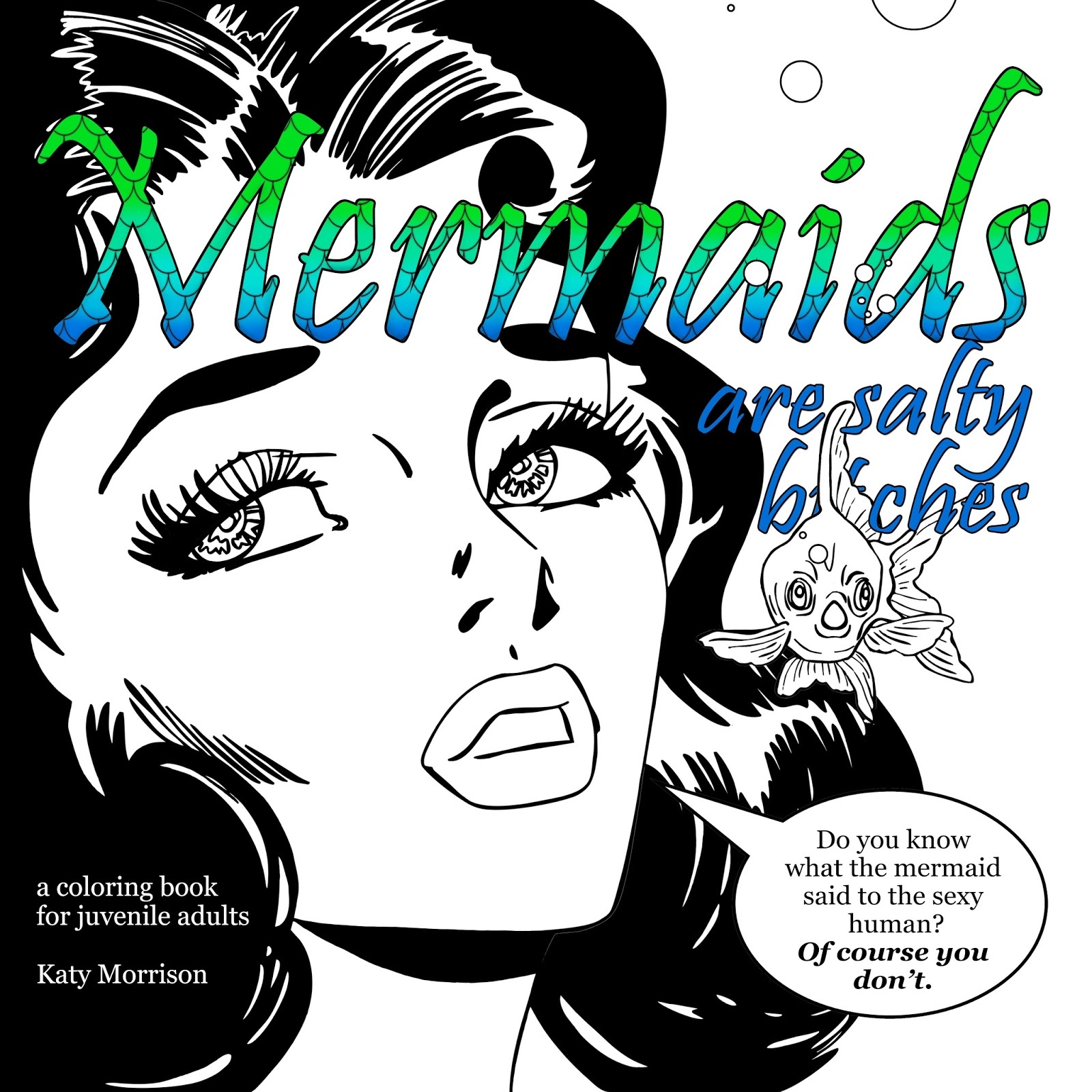 mermaids are salty bches a coloring book for juvenile adults