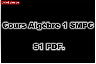 Cours Algèbre 1 SMPC S1 PDF.