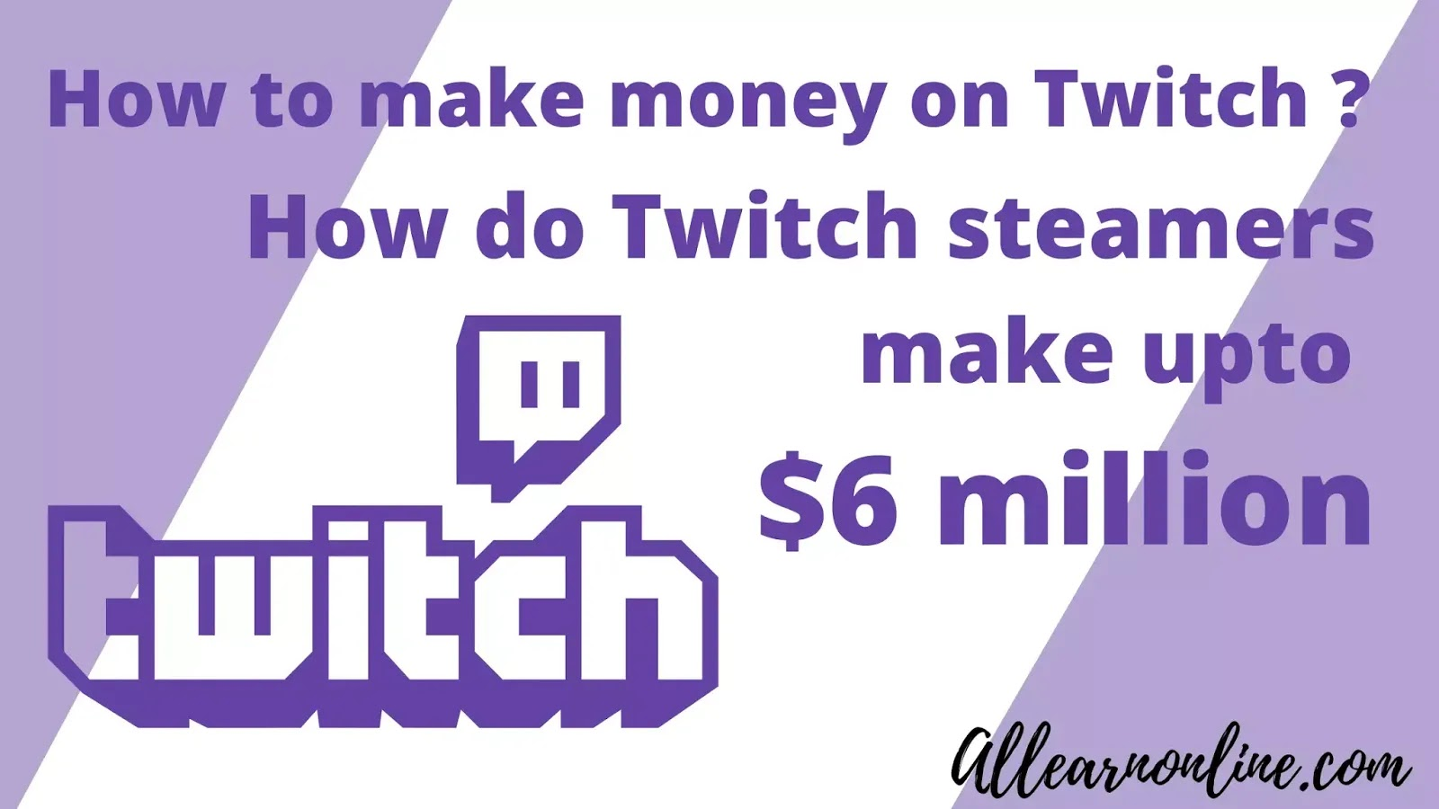 How to make money on twitch - How do Twitch steamers make upto 6 million