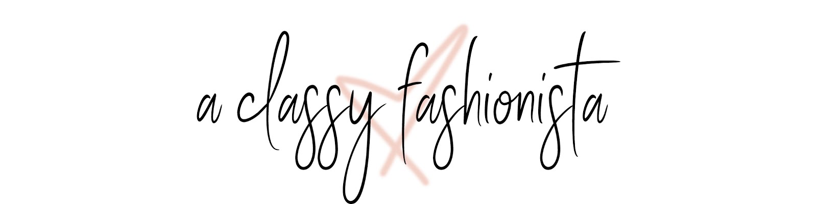 A Classy Fashionista || Style & Beauty Blog