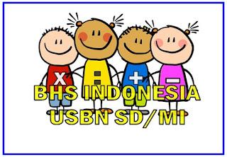 LATIHAN SOAL UN/ USBN BAHASA INDONESIA SD/MI DAN KUNCI JAWABAN