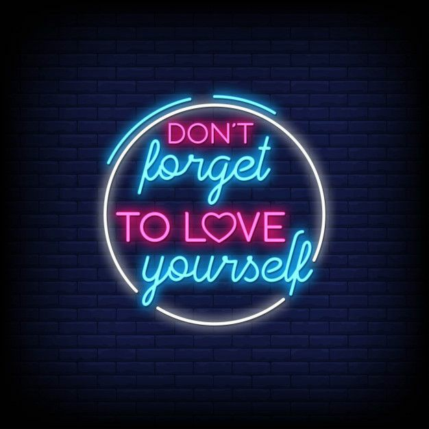 love yourself love quotes, loving self quote with photos, luv yourself neon quotes with images