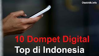 10 Layanan Dompet Digital di Indonesia yang Paling Populer, Kamu Pakai yang Mana ?