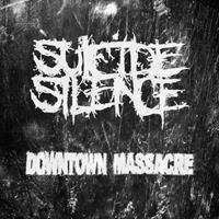 [2006] - Suicide Silence - Downtown Massacre