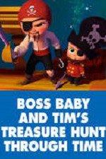 Watch The Boss Baby and Tim's Treasure Hunt Through Time Online Free 2017 Putlocker