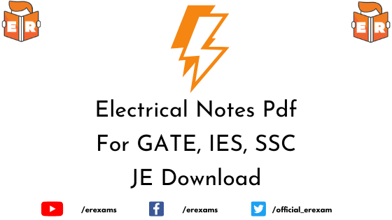 Electrical Notes Pdf For GATE, IES, SSC JE Download