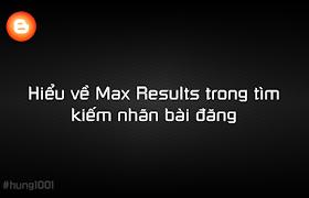 Hiểu về Max Results trong tìm kiếm nhãn bài đăng
