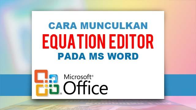 Cara Munculkan Equation Editor