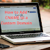How to Add Google CNAME to a Custom Domain For Blogger