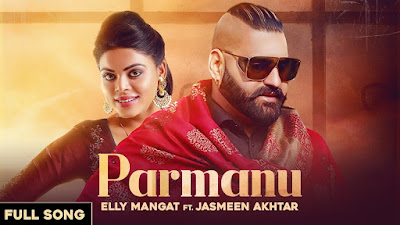 Presenting latest punjabi song Parmanu lyrics penned by Jung Dhillon. Parmanu song sung by Elly Mangat ft Jasmeen Akhtar