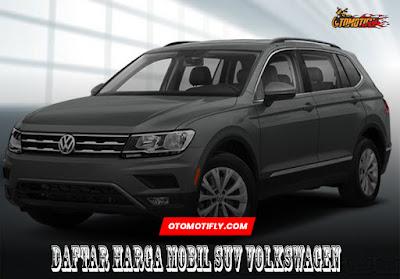 Daftar Harga Mobil SUV Volkswagen