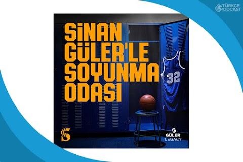 Sinan Güler'le Soyunma Odası Podcast