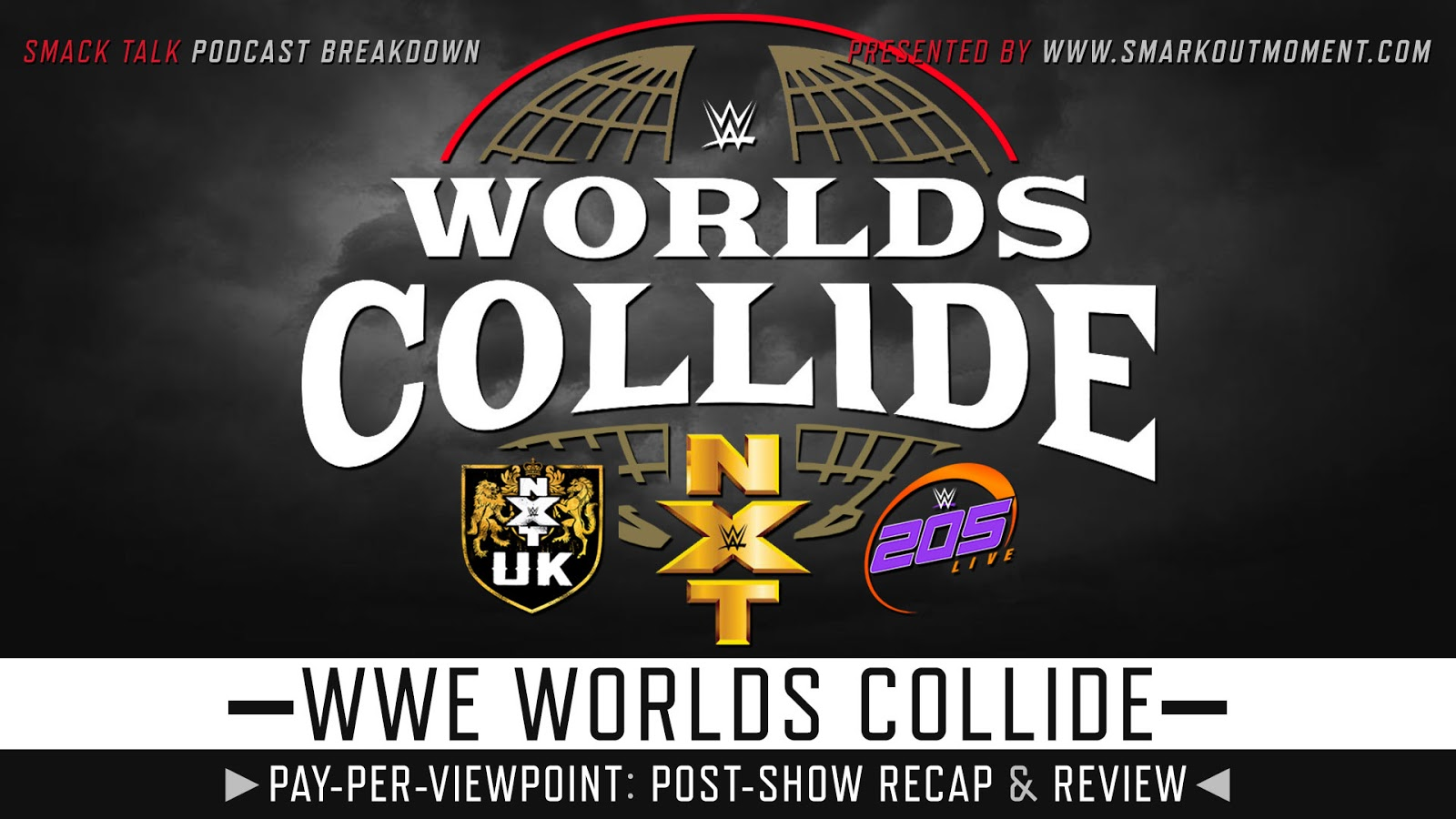 WWE Worlds Collide 2019 Recap and Review Podcast
