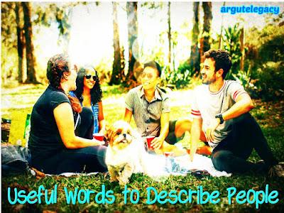 http://argutelegacy.blogspot.com/2018/07/vocabulary-describe-people.html