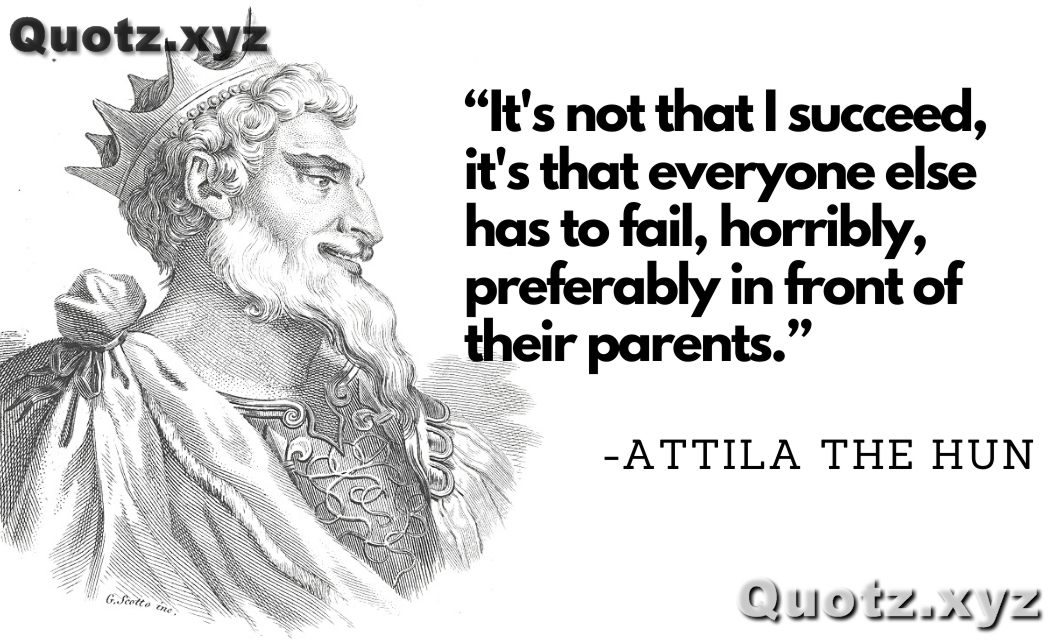 Attila The Hun Quotes About Leadership, Wars, Character, King with Quotes images.